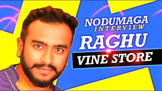 TALK SHOW RAGHU VINE STORE in NODUMAGA